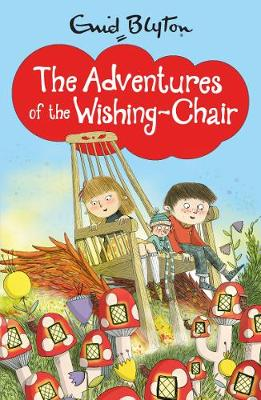 The Adventures of the Wishing-Chair - Blyton, Enid