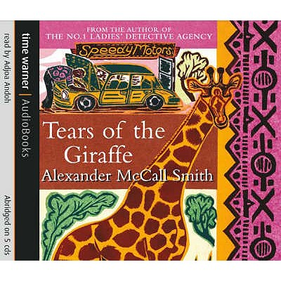 Tears of the Giraffe - McCall Smith, Alexander, and Andoh, Adjoa (Read by)