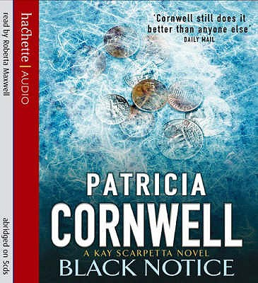 Black Notice - Cornwell, Patricia, and Maxwell, Roberta (Read by)