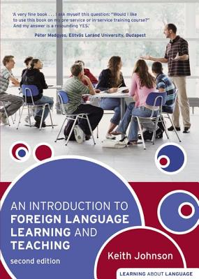 An Introduction to Foreign Language Learning and Teaching. Keith Johnson - Johnson, Keith