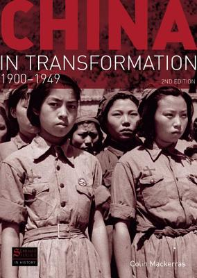 China in Transformation 1900-1949 - Mackerras, Colin