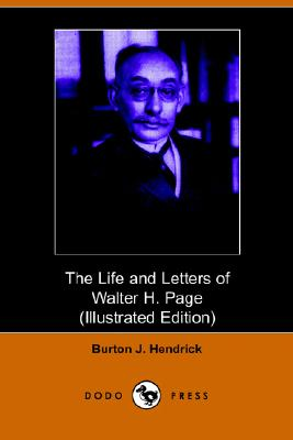 The Life and Letters of Walter H. Page - Hendrick, Burton Jesse