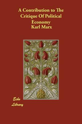 A Contribution to the Critique of Political Economy - Marx, Karl, and Stone, N I (Translated by)