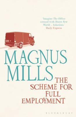 The Scheme for Full Employment - Mills, Magnus