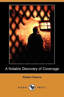 A Notable Discovery of Coosnage (Dodo Press) - Greene, Robert