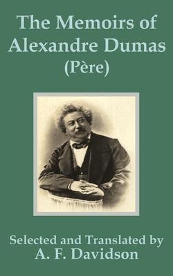 The Memoirs of Alexandre Dumas (Phre) - Davidson, Arthur F (Translated by)