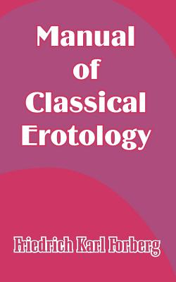 Manual of Classical Erotology - Forberg, Friedrich Karl