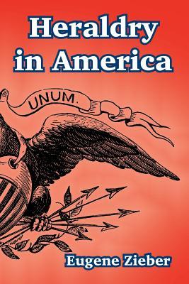 Heraldry in America - Zieber, Eugene
