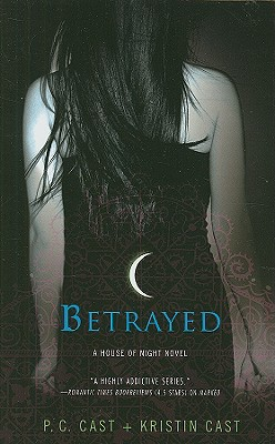 Betrayed - Cast, P C, and Cast, Kristin