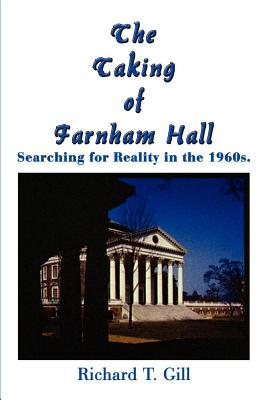 The Taking of Farnham Hall: Searching for Reality in the 1960s. - Gill, Richard T