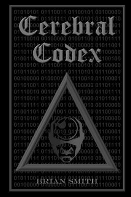 Cerebral Codex - Smith, Brian