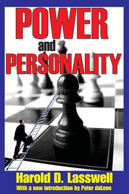Power and Personality - Lasswell, Harold D, and Deleon, Peter (Introduction by)