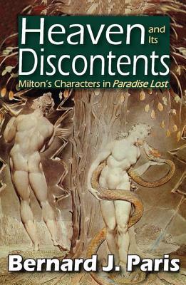 Heaven and Its Discontents: Milton's Characters in Paradise Lost - Paris, Bernard J, Professor