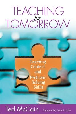 Teaching for Tomorrow: Teaching Content and Problem-Solving Skills - McCain, Ted, Mr. (Editor)