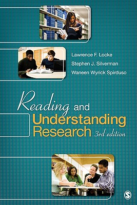 Reading and Understanding Research - Locke, Lawrence F, Dr., and Silverman, Stephen J, Dr., and Spirduso, Waneen Wyrick, Professor