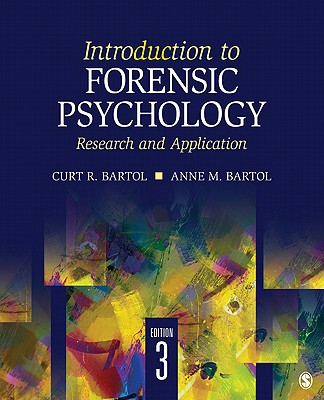 Introduction to Forensic Psychology: Research and Application - Bartol, Curt R, Dr., and Bartol, Anne M, Dr.