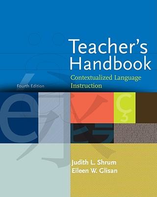 Teacher's Handbook: Contextualized Language Instruction - Shrum, Judith L, and Glisan, Eileen W