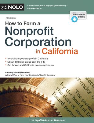 How to Form a Nonprofit Corporation in California - Mancuso, Anthony, Attorney