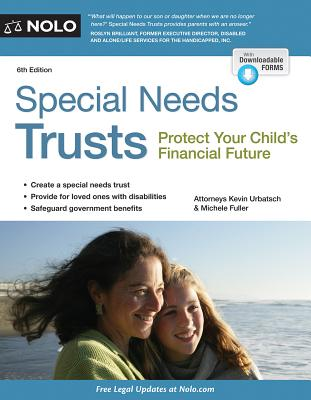 Special Needs Trusts: Protect Your Child's Financial Future - Elias, Stephen, Attorney, and Urbatsch, Kevin, Attorney, and Fuller, Michele, Attorney