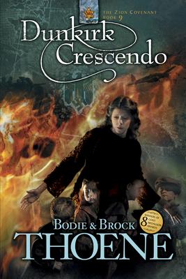 Dunkirk Crescendo - Thoene, Bodie, Ph.D., and Thoene, Brock, Ph.D.