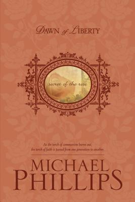 Dawn of Liberty - Phillips, Michael