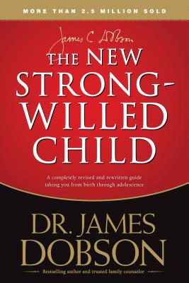The New Strong-Willed Child - Dobson, James, Dr., PH.D