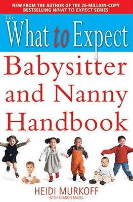 What to Expect Babysitter and Nanny Handbook - Murkoff, Heidi E.