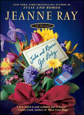 Julie and Romeo Get Lucky - Ray, Jeanne