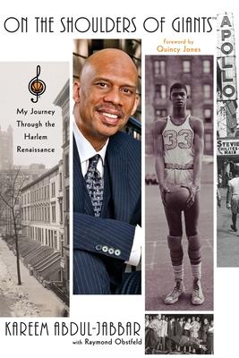 On the Shoulders of Giants: My Journey Through the Harlem Renaissance - Abdul-Jabbar, Kareem, and Obstfeld, Raymond