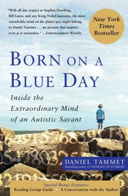 Born on a Blue Day: Inside the Extraordinary Mind of an Autistic Savant - Tammet, Daniel