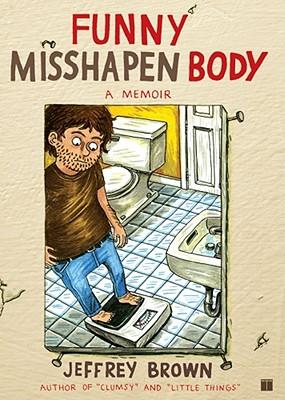 Funny Misshapen Body - Brown, Jeffrey