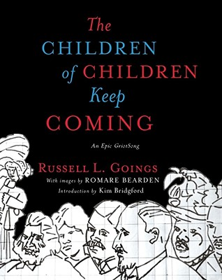 The Children of Children Keep Coming: An Epic Griotsong - Goings, Russell, and Hunter, Karen (Contributions by)