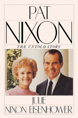Pat Nixon: The Untold Story - Eisenhower, Julie Nixon