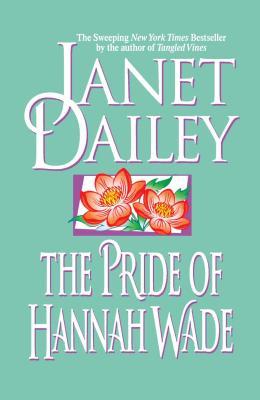 The Pride of Hannah Wade - Dailey, Janet