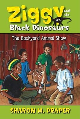 The Backyard Animal Show - Draper, Sharon M