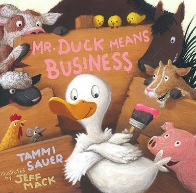 Mr. Duck Means Business - Sauer, Tammi