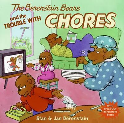 The Berenstain Bears and the Trouble with Chores - Berenstain, Stan, and Berenstain, Jan