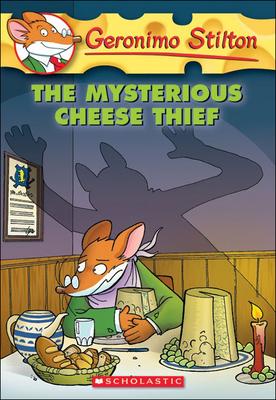 The Mysterious Cheese Thief - Stilton, Geronimo