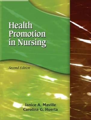 Health Promotion in Nursing - Maville, Janice A, and Huerta, Carolina G