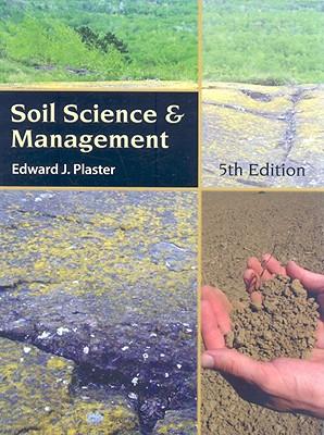 Soil Science & Management - Plaster, Edward
