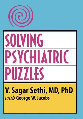 Solving Psychiatric Puzzles - Sethi, V Sagar, and Jacobs, George W