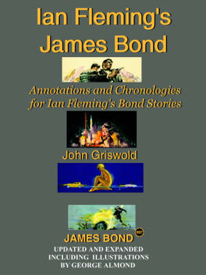 Ian Fleming's James Bond: Annotations and Chronologies for Ian Fleming's Bond Stories - Griswold, John
