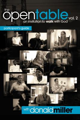 The Open Table Participant's Guide, Vol. 2: An Invitation to Walk with God - Miller, Donald, and Thomas Nelson Publishers