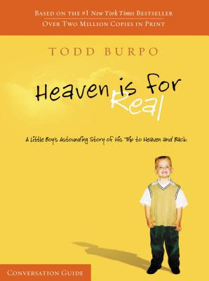 Heaven Is for Real Conversation Guide - Burpo, Todd