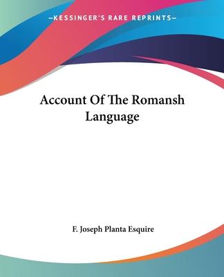 Account of the Romansh Language - Planta Esquire, F Joseph