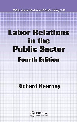 Labor Relations in the Public Sector - Kearney, Richard