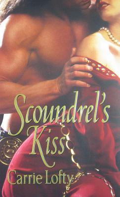 Scoundrel's Kiss - Lofty, Carrie
