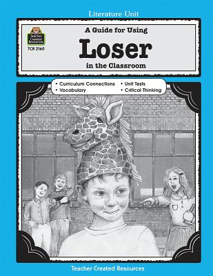 A Guide for Using Loser in the Classroom - Levin, Michael H, M.A, and Douglas, Heather (Editor), and Spinelli, Jerry