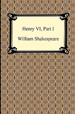 Henry VI, Part I - Shakespeare, William