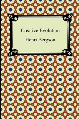 Creative Evolution - Bergson, Henri Louis, and Mitchell, Arthur (Translated by)